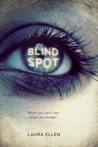 Blind Spot by Laura Ellen
