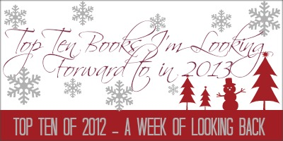 Top Ten Books I'm Looking Forward to in 2013