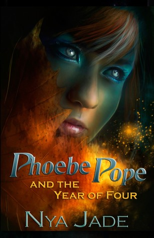 Phoebe Pope and the Year of Four by Nya Jade