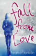 Tour Review & Giveaway: Fall From Love by Heather London