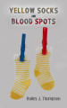Review: Yellow Socks and Blood Spots by Bailey J. Thompson