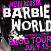 Tour Review & Giveaway: Barbie World by Heidi Acosta
