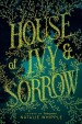 Review: House of Ivy & Sorrow by Natalie Whipple