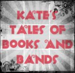 Kate's Tales of Books and Bands