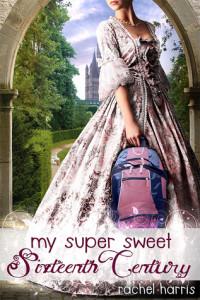 My Super Sweet Sixteenth Century