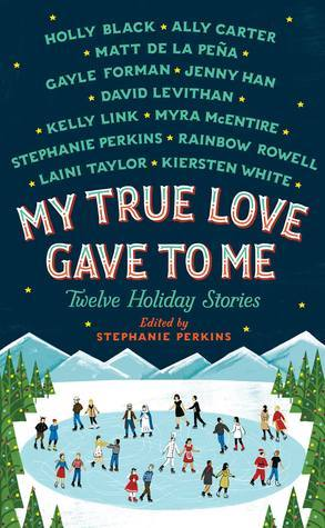 Review: My True Love Gave To Me: Twelve Holiday Stories