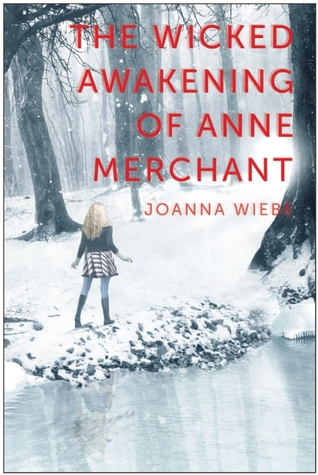 Review: The Wicked Awakening of Anne Merchant by Joanna Wiebe