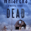 Cover Reveal & Giveaway: Whispers from the Dead by Karen Ann Hopkins