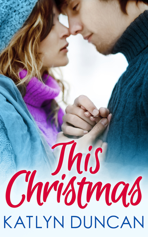 Review: This Christmas by Katlyn Duncan